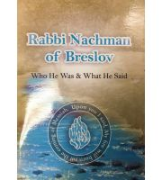 Rabbi Nachman of Breslov; Who He Was, and What He Said
